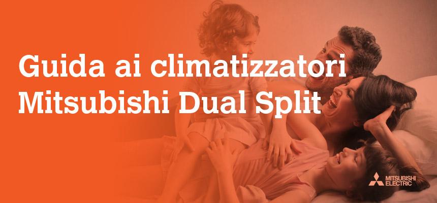 La guida completa ai climatizzatori mitsubishi dual split for Mitsubishi climatizzatori